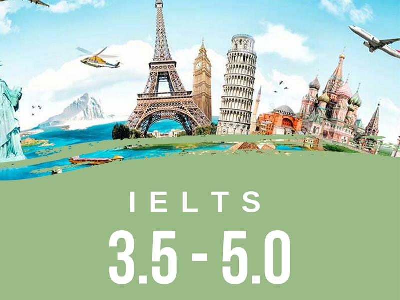 IELTS 3.5 – 5.0